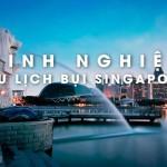 Kinh nghiệm du lịch Singapore tự túc giá rẻ 2017